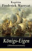 eBook: Königs-Eigen (Abenteuerroman) - Vollständige deutsche Ausgabe