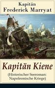 eBook: Kapitän Kiene (Historischer Seeroman: Napoleonische Kriege) - Vollständige deutsche Ausgabe