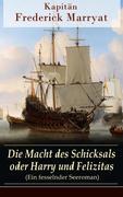 eBook: Die Macht des Schicksals oder Harry und Felizitas (Ein fesselnder Seeroman) -Vollständige deutsche Ausgabe