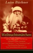 eBook: Weihnachtsmärchen: Von der Frau Holle + Vom Knecht Nikolaus + Vom Christkind und vom Nikolaus + Vom Christkind-Vogel + Vom Kräutchen Eigensinn + Vom Tannenbäumchen und mehr (Vollständige Ausgabe)