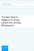 Roy Wood Sellars: The Next Step in Religion: An...