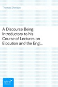 Thomas Sheridan: A Discourse Being Introductory to his Course of Lectures on Elocution and the English Language (1759)