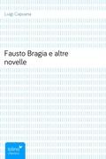 Luigi Capuana: Fausto Bragiae altre novelle