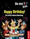 Pfeiffer,  Boris: Die drei ??? Kids. Happy Birthday! (drei Fragezeichen)