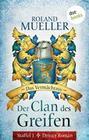 Roland Mueller: Der Clan des Greifen - Staffel I. Dritter Roman: Das Vermächtnis