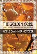 Hooker, Adele Gwinner: The Golden Cord