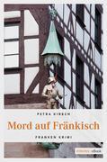 Petra Kirsch: Mord auf Fränkisch