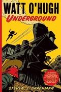 Drachman, Steven S.: Watt O´Hugh Underground