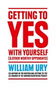 Ury, William: Getting to Yes with Yourself: And...