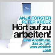 0405619807697 - Anja, Förster;Peter, Kreuz: Hört auf zu arbeiten! - كتاب