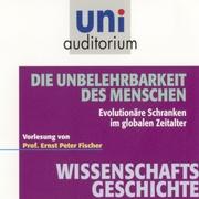 0405619807215 - Ernst Peter Fischer: Fischer: Wissenschaftsgeschichte - Die Unbelehrbarkeit des M - Livre