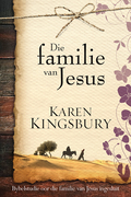 Kingsbury, Karen: Die familie van Jesus (eBoek)