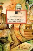 Dombrovski Iuri: Conservatorul de antichitati