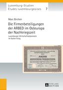 Birchen, Marc: Die Firmenbeteiligungen der ARBE...