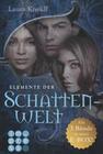 Laura Kneidl: Elemente der Schattenwelt: Alle drei Bände in einer E-Box!