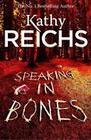 Kathy Reichs: Speaking in Bones