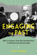 Landsberg, Alison: Engaging the Past