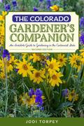 Jodi Torpey: The Colorado Gardener´s Companion