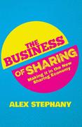 Stephany, Alex: The Business of Sharing