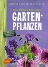 Bärtels,  Andreas;Berger,  Frank M. von;Barlage, Andreas: Das große Buch der Gartenpflanzen