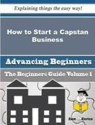 India Packard: How to Start a Capstan Business ...