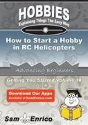 Lily Crutcher: How to Start a Hobby in RC Helic...