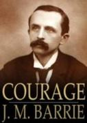 Barrie, J M: Courage