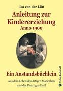 Lütt, Isa von der: Anleitung zur Kindererziehun...