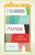 Dalena Theron: Huisies van papier