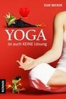 Elke Becker: Yoga ist auch keine Lösung