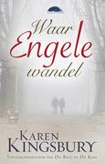 Karen Kingsbury: Waar engele wandel (eBoek)