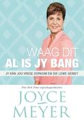 Meyer, Joyce: Waag dit al is jy bang (eBoek)
