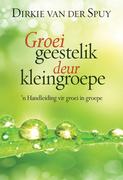 Van der Spuy, Dirkie: Groei geestelik deur kleingroepe (eBoek)