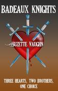 Suzette Vaughn: Badeaux Knights (Badeaux Brothe...