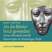 Boris Dreyer: Als die Römer frech geworden