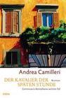 Camilleri,  Andrea: Der Kavalier der späten Stunde