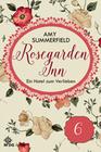 Amy Summerfield: Rosegarden Inn ' Ein Hotel zum Verlieben ' Folge 6