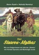 von Nahodyl Neményi, Àrpád: Der Slawen-Mythos