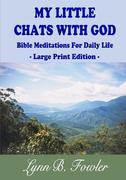 Fowler, Lynn B.: My Little Chats With God