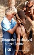 Kuegler, Doris: Bevor der Dschungel singen lernte
