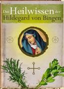 Paul Kaiser;Hildegard von Bingen: Das Heilwisse...