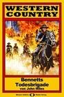 John Miles: WESTERN COUNTRY 110: Bennetts Todesbrigade