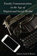 Family Communication in the Age of Digital and ...