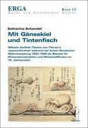 Schendel, Katharina: Mit Gänsekiel und Tintenfisch