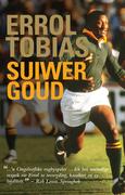 Tobias, Errol: Errol Tobias: Suiwer Goud