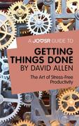 Joosr: Joosr Guide to... Getting Things Done by...