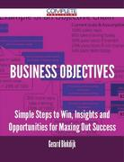9781489152510 - Blokdijk, Gerard: Business Objectives - Simple Steps to Win, Insights and Opportunities for Maxing Out Success - 书