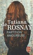 Rosnay, Tatiana de: Partition amoureuse