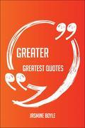 Jasmine Boyle: Greater Greatest Quotes - Quick,...