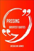 Grimes, Jacqueline: Passing Greatest Quotes - Q...